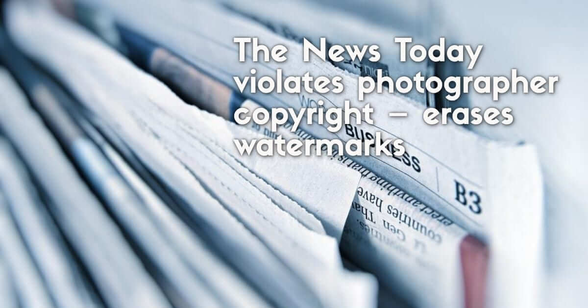 The News Today violates photographer copyright – erases watermarks