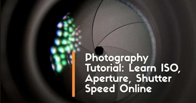 Photography Tutorial: Learn ISO, Aperture, Shutter Speed Online