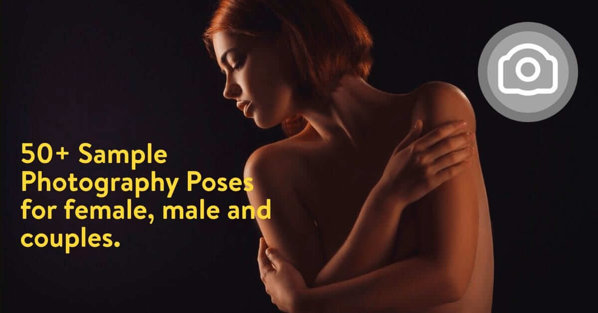 50+ Sample Photography Poses for female, male and couples – A complete model posing guide