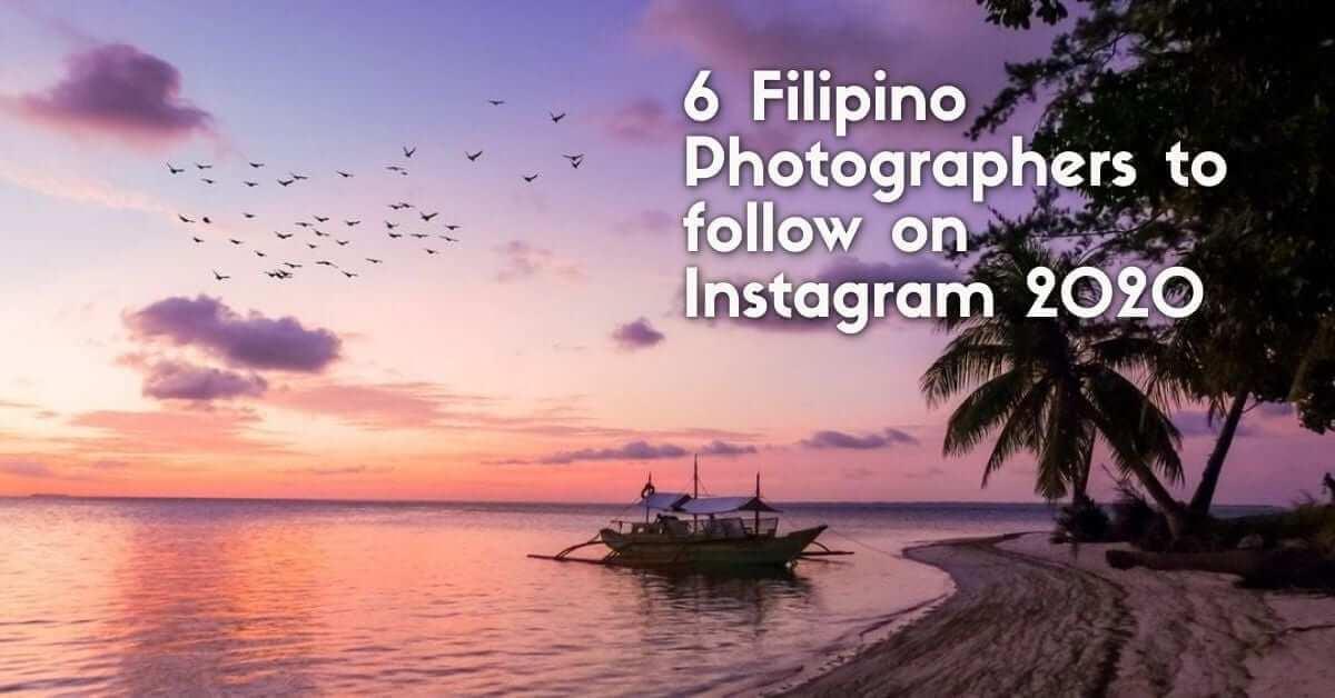 6 Filipino Photographers to follow on Instagram 2020