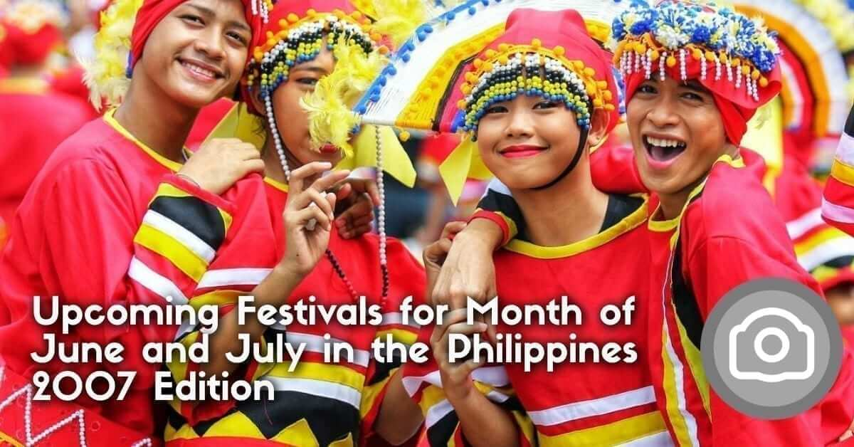 Upcoming Festivals for Month of June and July in the Philippines